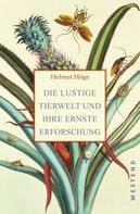 Helmut Höge: Die lustige Tierwelt und ihre ernste Erforschung
