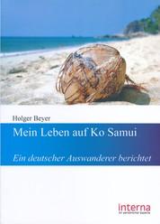 Mein Leben auf Ko Samui - Ein deutscher Auswanderer berichtet