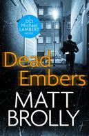 Matt Brolly: Dead Embers