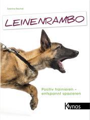 Leinenrambo - Positiv trainieren - entspannt spazieren