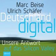 Deutschland digital - Wer macht das Geschäft in unserem Land?