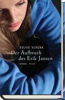 Sylvie Schenk: Der Aufbruch des Erik Jansen ★★