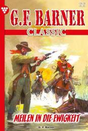 G.F. Barner Classic 22 – Western - Meilen in die Ewigkeit