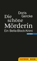 Die schöne Mörderin - Ein Bella-Block-Krimi