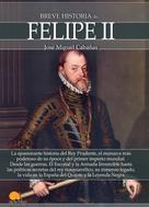 José Miguel Cabañas: Breve historia de Felipe II