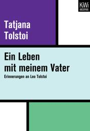 Ein Leben mit meinem Vater - Erinnerungen an Leo Tolstoi
