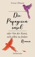 Verena Ullmann: Die Papageieninsel