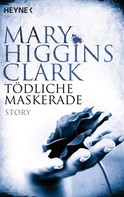 Mary Higgins Clark: Tödliche Maskerade ★★★★