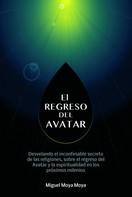 Miguel Moya Moya: El regreso del Avatar