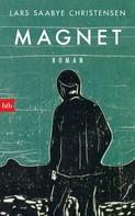 Lars Saabye Christensen: Magnet ★★★★