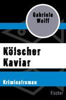 Gabriele Wolff: Kölscher Kaviar ★★★
