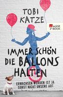 Tobi Katze: Immer schön die Ballons halten ★★★★