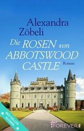 Die Rosen von Abbotswood Castle - Roman