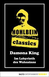 Hohlbein Classics - Im Labyrinth des Wahnsinns - Ein Damona King Roman