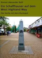 Roman Alexander Bolli: Ein Schaffhauser auf dem West Highland Way ★★★★★