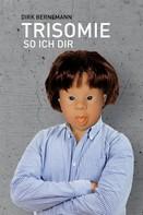Dirk Bernemann: Trisomie so ich dir