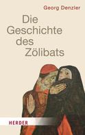 Georg Denzler: Geschichte des Zölibats