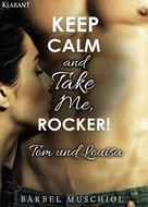 Bärbel Muschiol: Keep Calm and Take Me, Rocker. Tom und Louisa ★★★★
