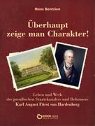 Hans Bentzien: Überhaupt zeige man Charakter!