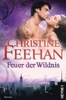 Christine Feehan: Feuer der Wildnis ★★★★★