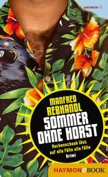 Sommer ohne Horst - Rockenschaub löst auf alle Fälle alle Fälle. Krimi
