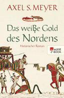 Axel S. Meyer: Das weiße Gold des Nordens ★★★