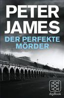 Peter James: Der perfekte Mörder ★★★★