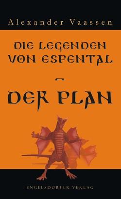 Die Legenden von Espental – Der Plan