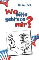 Jürgen Kolb: Wo bitte geht's zu mir ? ★★★