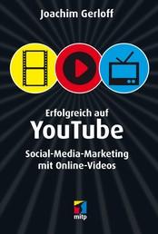 Erfolgreich auf YouTube - Social-Media-Marketing mit Online-Videos