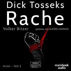 Dick Tosseks Rache - Die Dick-Tossek-Verschwörung, Band 2 (ungekürzt)