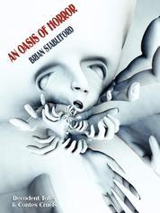 An Oasis of Horror - Decadent Tales & Contes Cruels