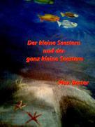 Max Bester: Der kleine Seestern und der ganz kleine Seestern