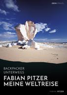 Fabian Pitzer: Backpacker unterwegs: Fabian Pitzer - Meine Weltreise: Reiseabenteuer aus Arabien, Asien und Mexiko ★★