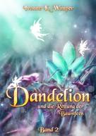 Ivonne K. Wimper: Dandelion und die Rettung der Baumfeen