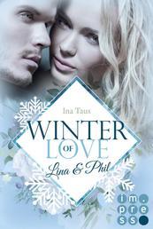 Winter of Love: Lina & Phil - New Adult Winter-Romance zum Dahinschmelzen