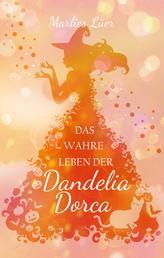 Das wahre Leben der Dandelia Dorca