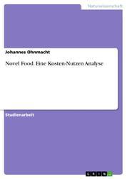 Novel Food. Eine Kosten-Nutzen Analyse