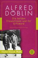 Alfred Döblin: Die beiden Freundinnen und ihr Giftmord ★★★★