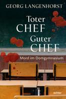 Georg Langenhorst: Toter Chef - guter Chef ★★★★★