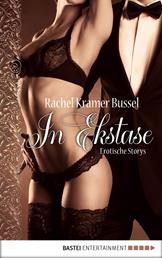 In Ekstase - Erotische Stories