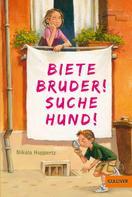 Nikola Huppertz: Biete Bruder! Suche Hund! ★★★★★
