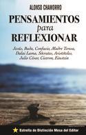 Alonso Chamorro: Pensamientos para reflexionar