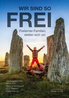 Karen, Kern, Stefanie Mohsennia, Gabi Reichert, Heike Weimer: Wir sind so frei ★★★★★