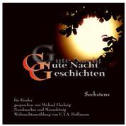 Gute Nacht Geschichten - Sechstens - Für Kinder
