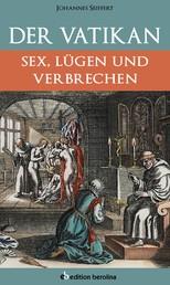 Der Vatikan - Sex, Lügen und Verbrechen
