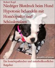 Niedriger Blutdruck beim Hund Hypotonie behandeln mit Homöopathie und Schüsslersalzen - Ein homöopathischer und naturheilkundlicher Ratgeber