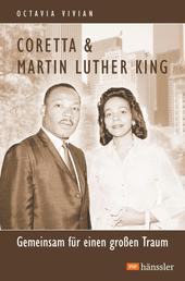 Coretta & Martin Luther King - Gemeinsam für einen großen Traum