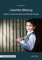 Ulrich Klemm: Libertäre Bildung