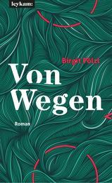 Von Wegen - Roman